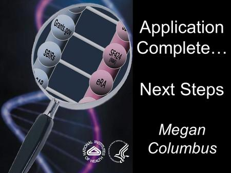 Application Complete… Next Steps Megan Columbus. 2 Be sure all Mandatory Documents are completed and moved to the submission list. Refer to the agency-specific.