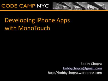 Developing iPhone Apps with MonoTouch Bobby Chopra