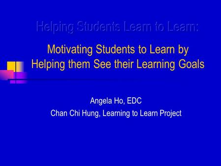 Angela Ho, EDC Chan Chi Hung, Learning to Learn Project.