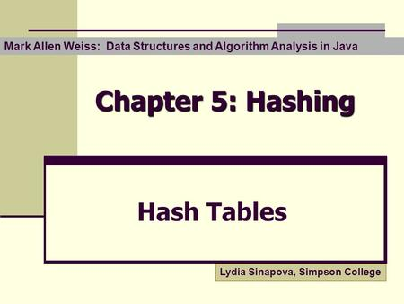 Chapter 5: Hashing Hash Tables