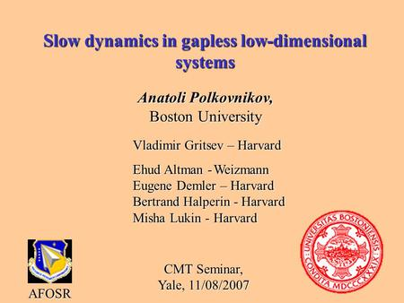 Slow dynamics in gapless low-dimensional systems