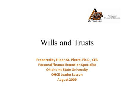 Wills and Trusts Prepared by Eileen St. Pierre, Ph.D., CFA