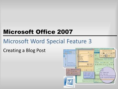 Microsoft Office 2007 Microsoft Word Special Feature 3 Creating a Blog Post.
