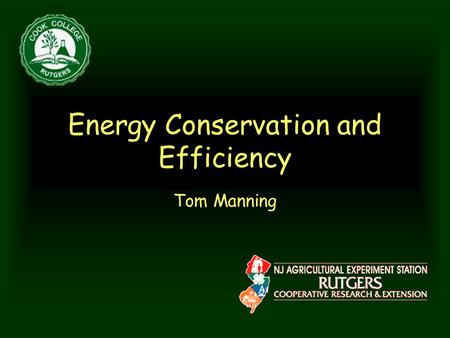 "<strong>Energy</strong> <strong>Conservation</strong> and Efficiency Tom Manning. ""Relying solely on a cheap, painless technological fix to conquer oil addiction is like relying solely."