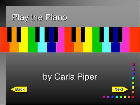 Play the Piano C D E F G A B C by Carla Piper Back Next.