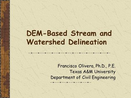 DEM-Based Stream and Watershed Delineation