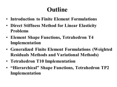 Outline Introduction to Finite Element Formulations