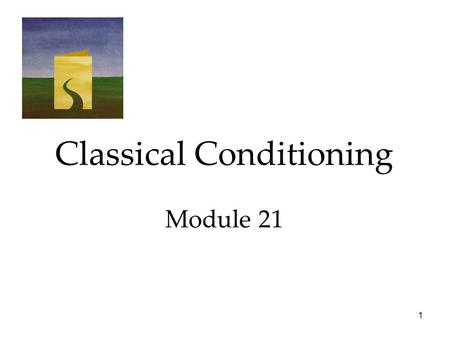 1 Classical Conditioning Module 21 2 Classical Conditioning How Do We Learn? Classical Conditioning  Pavlov's Experiments  Extending Pavlov's Understanding.