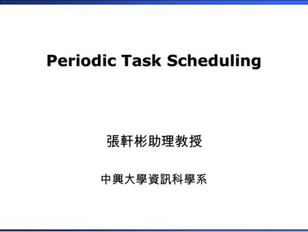 Periodic Task Scheduling