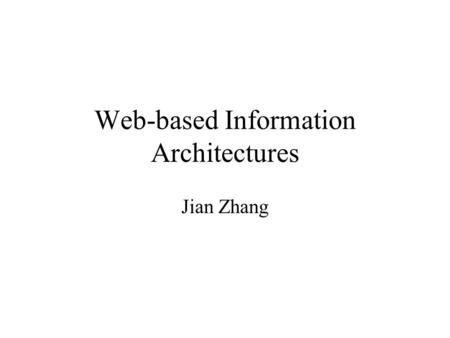 Web-based Information Architectures Jian Zhang. Today's Topics Term Weighting Scheme Vector Space Model & GVSM Evaluation of IR Rocchio Feedback Web Spider.