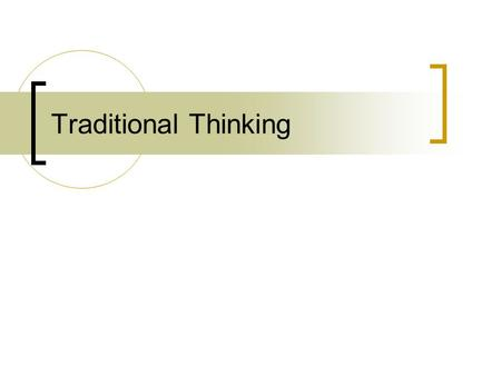 Traditional Thinking. Describe you current style of thinking ___________________________.