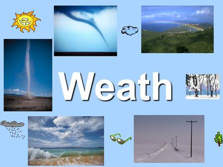 Weath er. Weather is the condition of the atmosphere at a particular time and place.