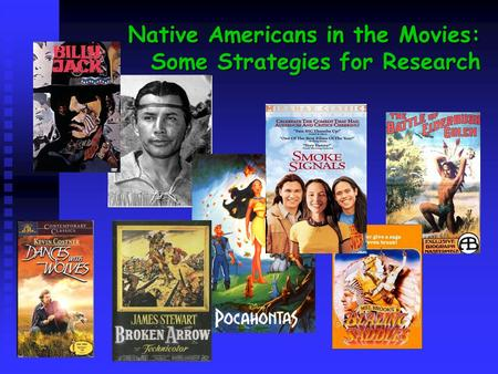 Native Americans in the Movies: Some Strategies for Research.