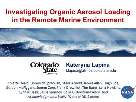 Investigating Organic Aerosol Loading in the Remote Marine Environment Kateryna Lapina Colette Heald, Dominick Spracklen, Steve.