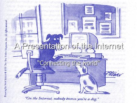 "A Presentation of the Internet ""Connecting the world"""