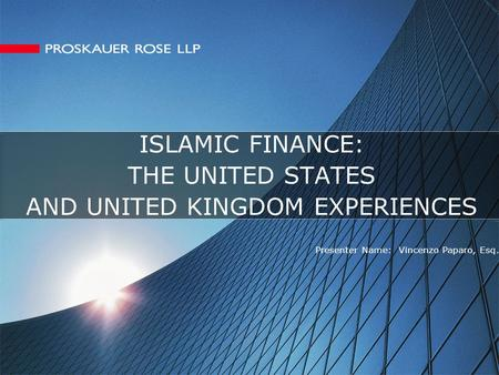 ISLAMIC FINANCE: THE UNITED STATES AND UNITED KINGDOM EXPERIENCES