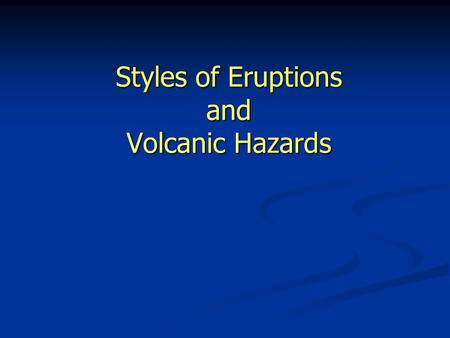reasons behind differences in volcanic hazards Volcano, volcanoes, natural hazards and natural disasters association, a guide to natural disasters, what are they, what causes them.