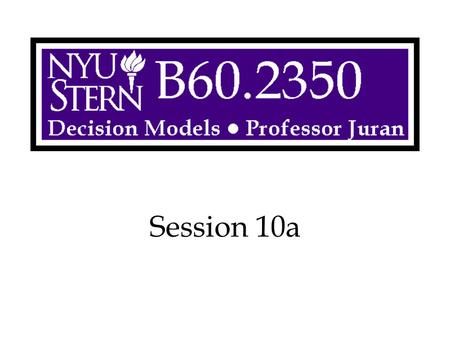Session 10a. Decision Models -- Prof. Juran2 Overview Forecasting Methods Exponential Smoothing –Simple –Trend (Holt's Method) –Seasonality (Winters'
