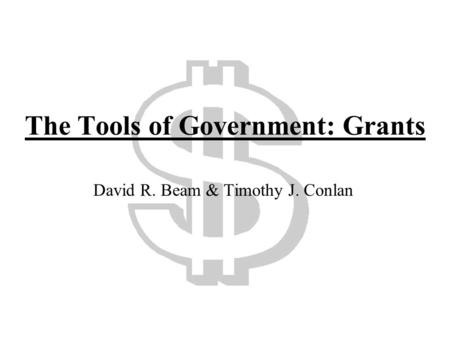 The Tools of Government: Grants David R. Beam & Timothy J. Conlan.