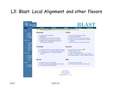 Fa05CSE 182 L3: Blast: Local Alignment and other flavors.
