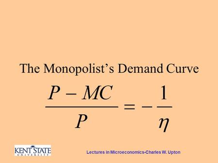 Lectures in Microeconomics-Charles W. Upton The Monopolist's Demand Curve.