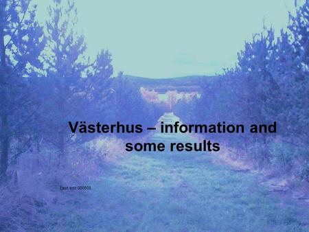 Västerhus – information and some results Last edit 080808.
