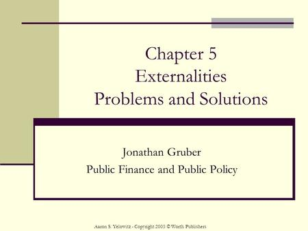 Chapter 5 Externalities Problems and Solutions