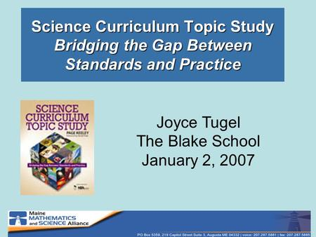 Science Curriculum Topic Study Bridging the Gap Between Standards and Practice Joyce Tugel The Blake School January 2, 2007.