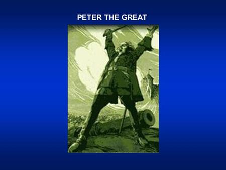 PETER THE GREAT. THE TROUBLED RISE TO POWER  Tsar Alexei died in 1676  Son Feodor succeeds him  But dies in 1682 with no heir  Rival families, NARYSHKINS.