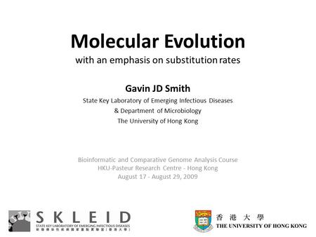 Molecular Evolution with an emphasis on substitution rates Gavin JD Smith State Key Laboratory of Emerging Infectious Diseases & Department of Microbiology.