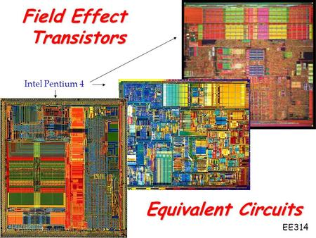 EE314 Intel Pentium 4 Field Effect Transistors Equivalent Circuits.
