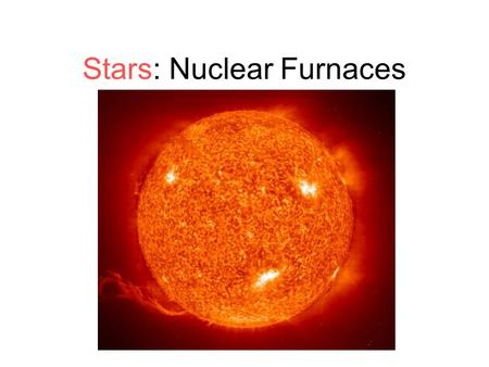 Stars: Nuclear Furnaces. Elemental Composition of Universe.