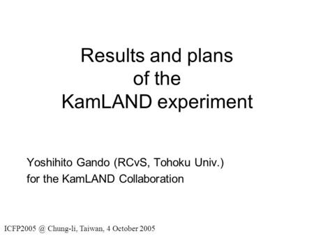 Results and plans of the KamLAND experiment