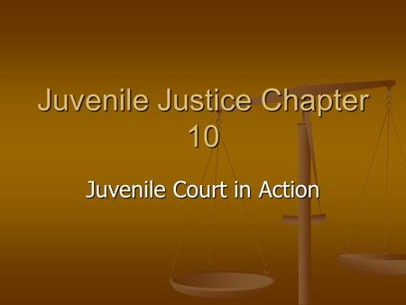 Juvenile Justice Chapter 10