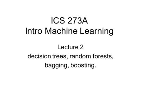 ICS 273A Intro Machine Learning