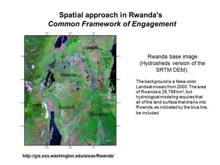 Rwanda base image (Hydrosheds version of the SRTM DEM). The background is a false-color Landsat mosaic from 2000. The area of Rwanda is 26,798 km 2, but.