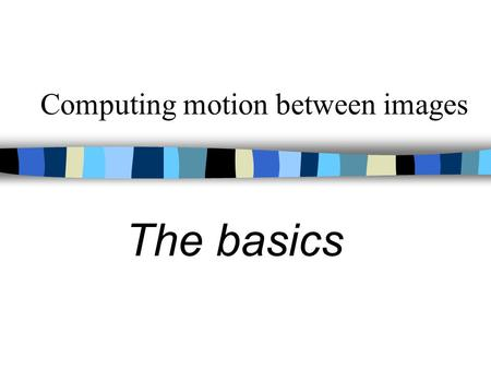 Computing motion between images