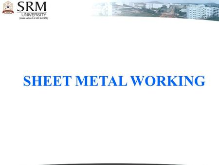 SHEET METAL WORKING.