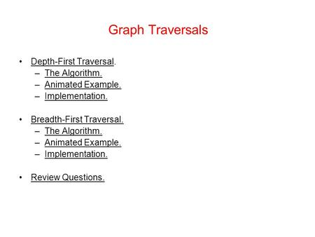 Graph Traversals Depth-First Traversal. The Algorithm.