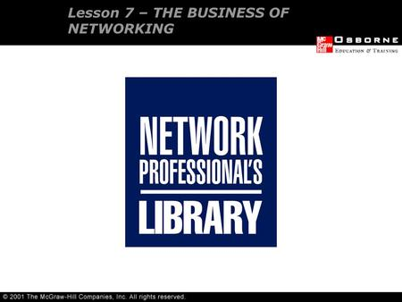 Lesson 7 – THE BUSINESS OF NETWORKING. TCP/IP and UDP Other Internet protocols Important Internet protocols OVERVIEW.