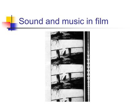 Sound and music in film. Sound in the silent period (1895-1927) Lecturers and narrators Traveling dialogue players Production and use of sound effects.