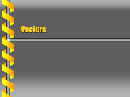 Vectors. Vector Space  A vector space is an abstract mathematical object.  It has a set of vectors. Commutative with additionCommutative with addition.