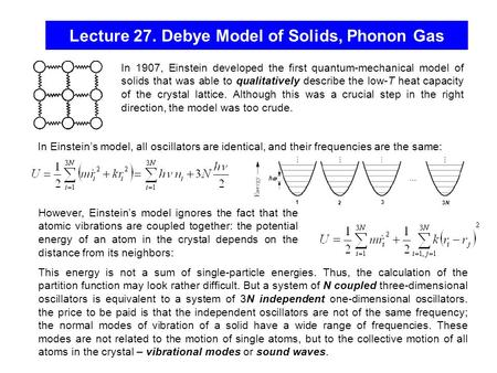 Lecture 27. Debye Model of Solids, Phonon Gas 1 2 3 3N3N ħħ In 1907, Einstein developed the first quantum-mechanical model of solids that was able to.
