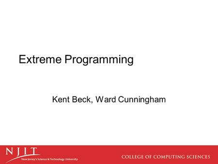Extreme Programming Kent Beck, Ward Cunningham. Software Development History During the 1970s, it was discovered that most large software development.