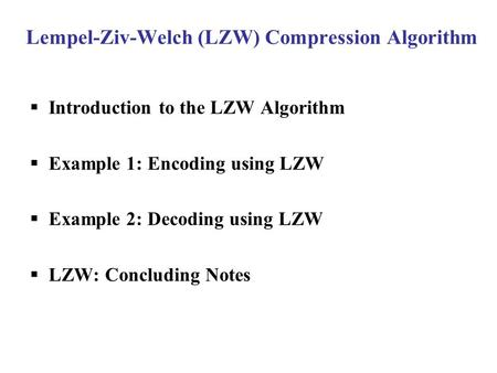 Lempel-Ziv-Welch (LZW) Compression Algorithm