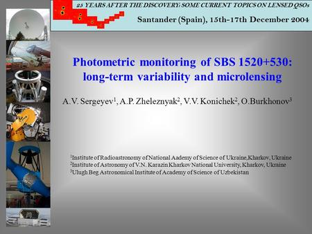 25 YEARS AFTER THE DISCOVERY: SOME CURRENT TOPICS ON LENSED QSOs Santander (Spain), 15th-17th December 2004 Photometric monitoring of SBS 1520+530: long-term.