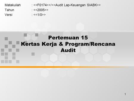 Pertemuan 15 Kertas Kerja & Program/Rencana Audit