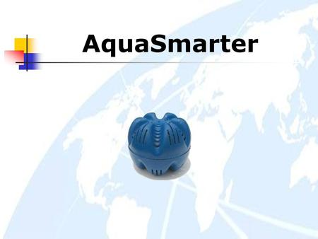 AquaSmarter. WELLNESS BY 5 MINERALS: WATER-EVOLUTION Safe water without chlorine, provided by the AquaSmarter Capsule. Five healthy minerals (carbon,