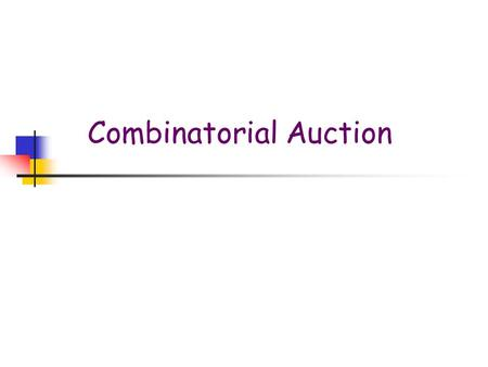 Combinatorial Auction. Conbinatorial auction t 1 =20 t 2 =15 t 3 =6 f(t): the set X  F with the highest total value the mechanism decides the set of.