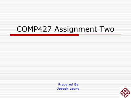 COMP427 Assignment Two Prepared By Joseph Leung. Guideline For Assignment 2  Each Assignment Group will be responsible for a Guest Speaker  All group.